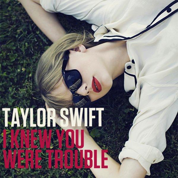 Taylor Swift – I Knew You Were Trouble Türkçe Okunuşu