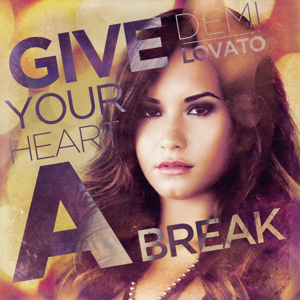 Demi Lovato – Give Your Heart A Break Türkçe Okunuşu