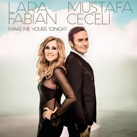 Lara Fabian & Mustafa Ceceli Make Me Yours Tonight  (English Version) Türkçe Okunuşu