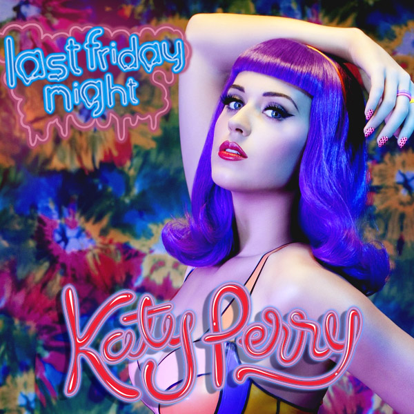 Katy Perry – Last Friday Night Türkçe Okunuşu