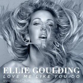 Ellie Goulding – Love Me Like You Do Türkçe Okunuşu
