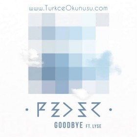 Feder – Goodbye Türkçe Okunuşu