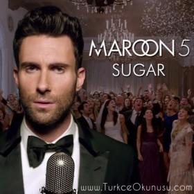 Maroon 5 – Sugar Türkçe Okunuşu