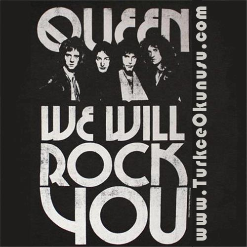 Queen – We Will Rock You Türkçe Okunuşu