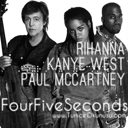 rihanna-kanye-west-paul-mccartney-fourfiveseconds-Turkce-Okunusu