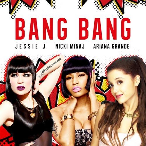Jessie–J-Ariana-Grande-Nicki-Minaj-Bang-Bang-Turkce-Okunusu-500×500