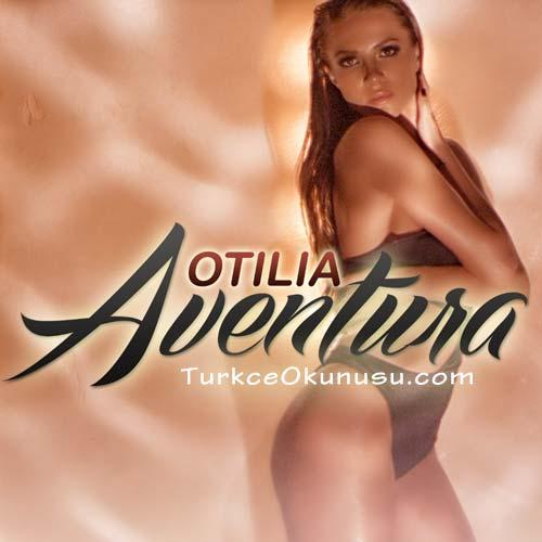 Otilia – Aventura Türkçe Okunuşu