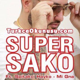 Super Sako – Mi Gna Türkçe Okunuşu