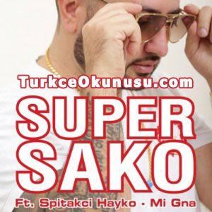 Super-Sako-Mi-Gna-Turkce-Okunusu