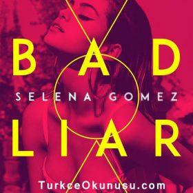 Selena Gomez – Bad Liar Türkçe Okunuşu