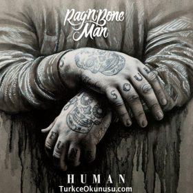 Rag'n'Bone Man – Human Türkçe Okunuşu