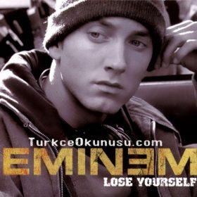 Eminem – Lose Yourself Sözleri Türkçe Okunuşu
