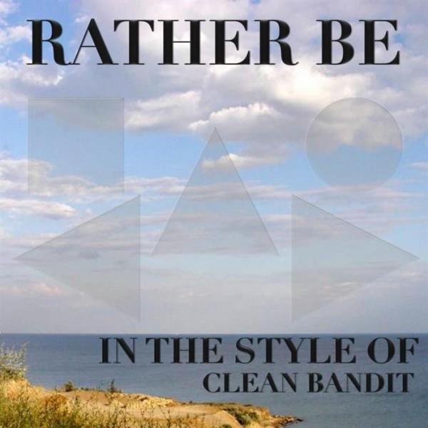Clean Bandit – Rather Be Şarkısı Türkçe Okunuşu