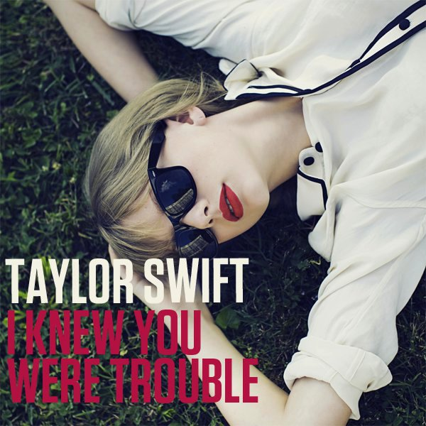 Taylor Swift – I Knew You Were Trouble Türkçe Okunuşu