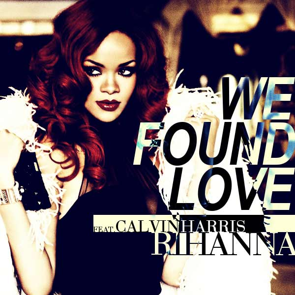 Rihanna – We Found Love ft. Calvin Harris Türkçe Okunuşu