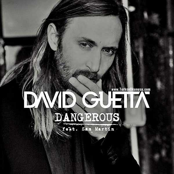 David Guetta – Dangerous Türkçe Okunuşu
