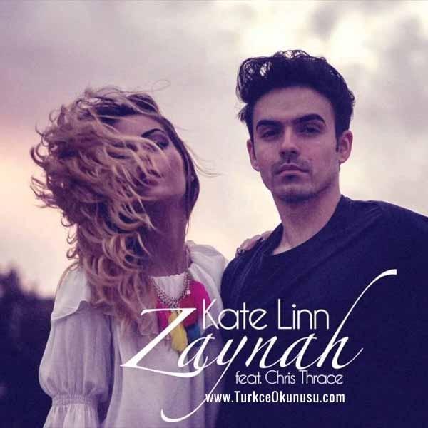 Kate Linn – Zaynah (feat. Chris Thrace) Türkçe Okunuşu