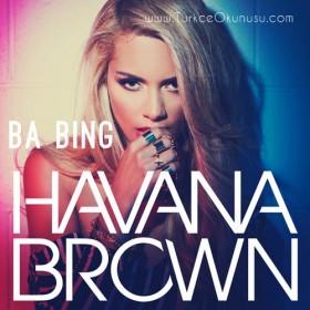 Havana Brown – Ba*Bing Türkçe Okunuşu
