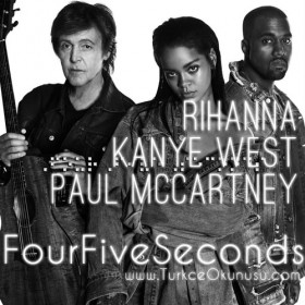 Rihanna – Four Five Seconds Türkçe Okunuşu