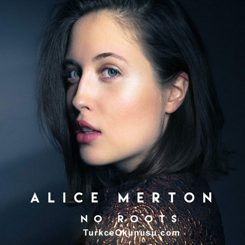 Alice Merton – No Roots Türkçe Okunuşu