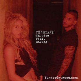 Shakira – Chantaje Sözleri Türkçe Okunuşu