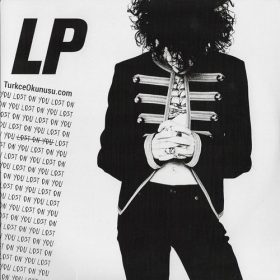 LP – Lost On You Sözleri Türkçe Okunuşu