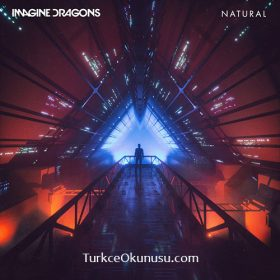 Imagine Dragons – Natural Türkçe Okunuşu