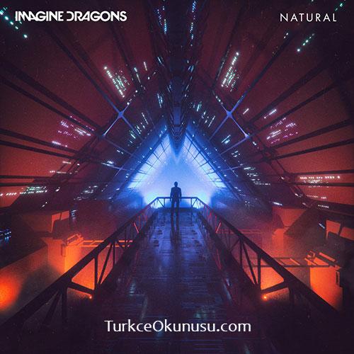 Imagine Dragons – Natural Türkçe Okunuşu