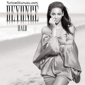 Beyoncé – Halo  Türkçe Okunuşu