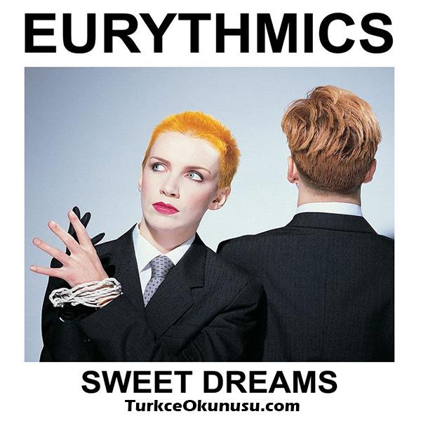 Eurythmics – Sweet Dreams Türkçe Okunuşu