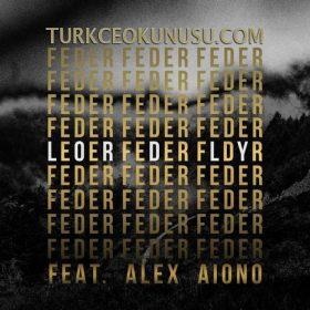 Feder feat. Alex Aiono – Lordly Türkçe Okunuşu