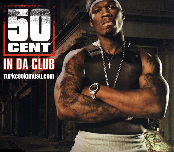 50 Cent – In Da Club Türkçe Okunuşu