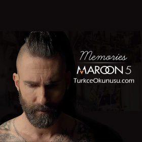 Maroon 5 – Memories Türkçe Okunuşu