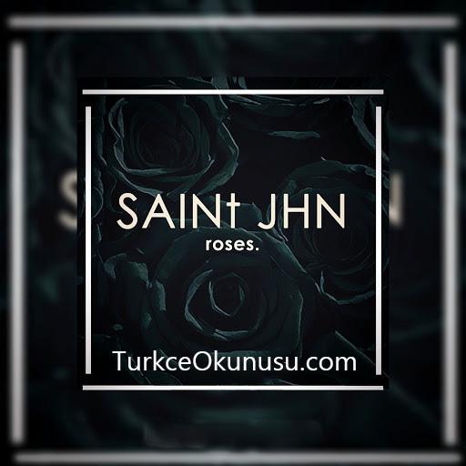 SAINt JHN – Roses (Imanbek Remix) Türkçe Okunusu